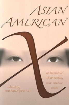 Asian American X By Han, Arar (EDT)/ Hsu, John Y. (EDT)