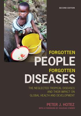 Forgotten People, Forgotten Diseases By Hotez, Peter J.